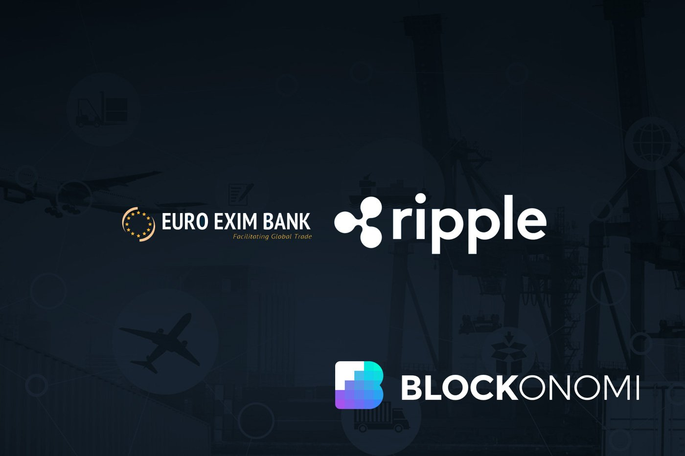 Euro Exim Bank Sees Ripple as Game Changer for Cross-Border Payments